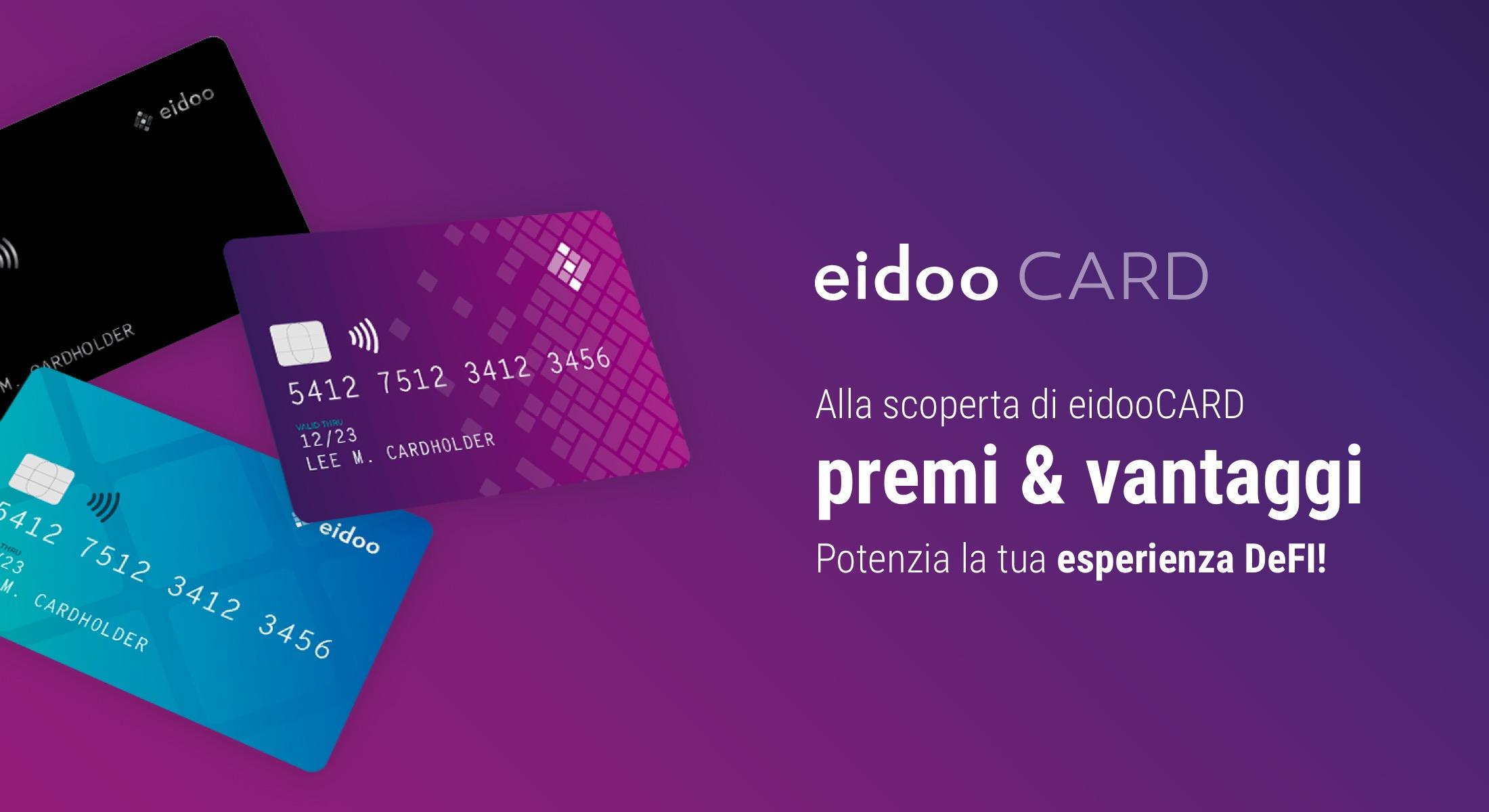 Scopri i vantaggi e i premi della Eidoo Card