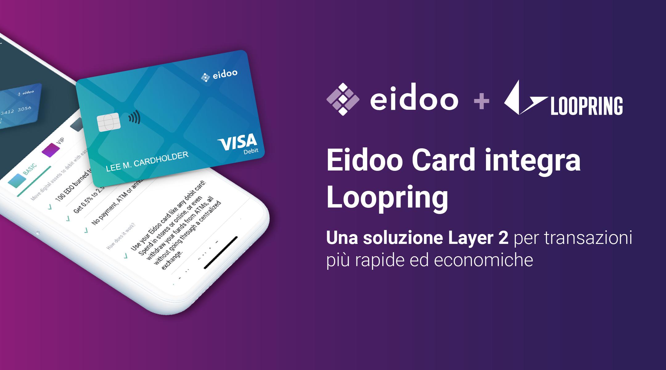 EIDOO CARD INTEGRA LOOPRING, LA SOLUZIONE LAYER 2 PER TRANSAZIONI GLOBALI PIÙ VELOCI ED ECONOMICHE