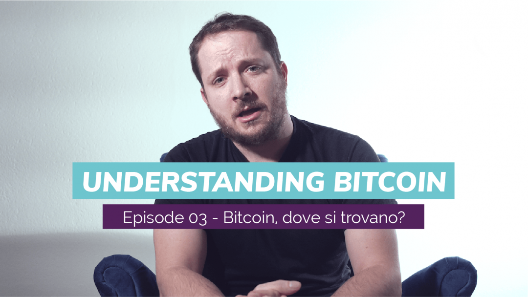 "Bitcoin, where are they? The third video of ""Understanding Bitcoin"" featuring Giacomo Zucco"