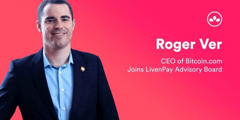 Roger Ver, official advisor of the LivenPay ICO