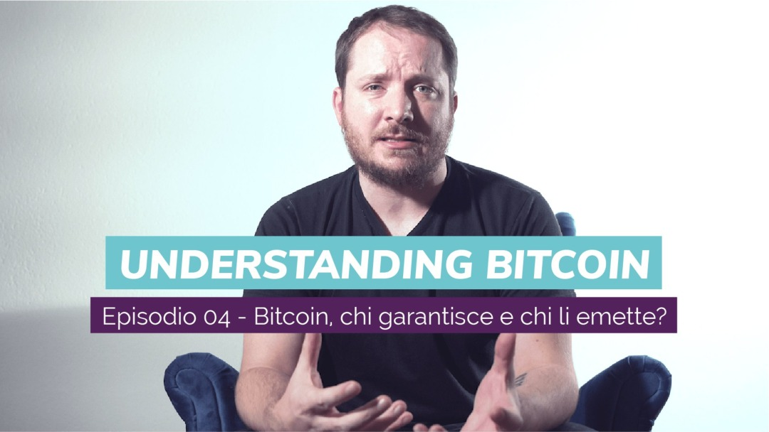 Bitcoin, who guarantees and who issues them? New video with Giacomo Zucco