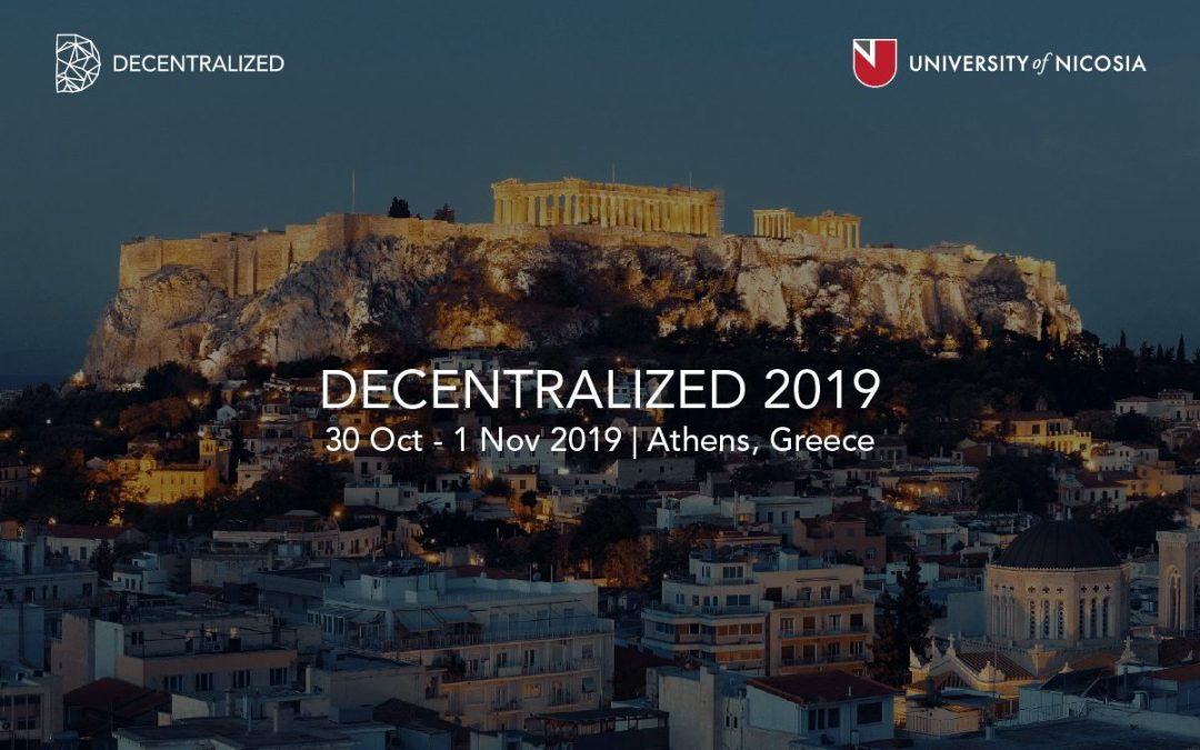 DECENTRALIZED 2019: a Blockchain Conference in Athens