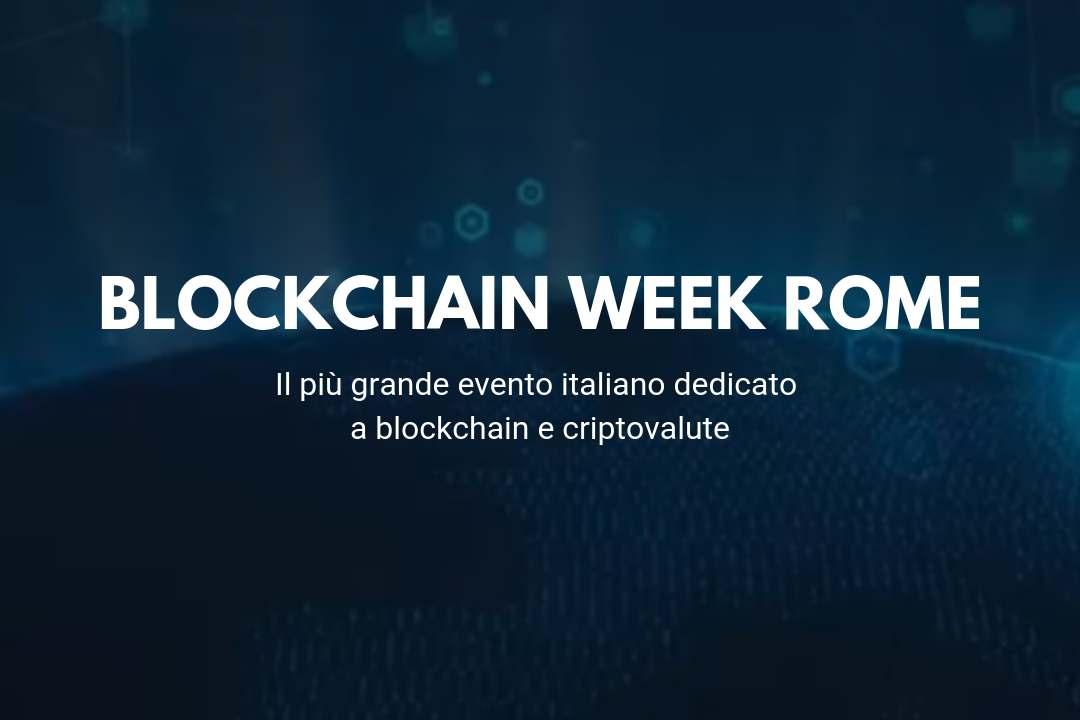 Blockchain Week Rome: 6 days dedicated to crypto