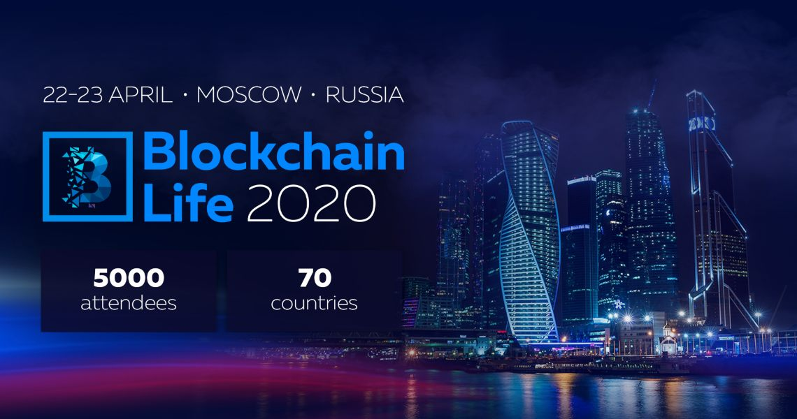 Blockchain Life 2020 Takes Place on April 22-23 in Moscow