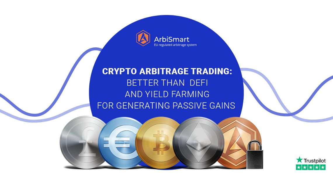 Crypto arbitrage trading: Better than  DeFi and Yield Farming for Generating Passive Gains