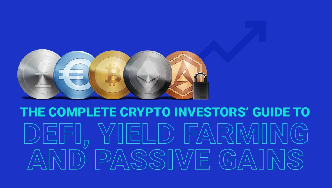 The Complete Crypto Investors' Guide to DeFi, Yield Farming and Passive Gains