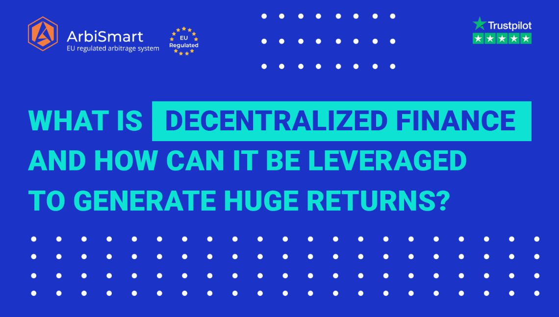 What Is Decentralized Finance and How Can It Be Leveraged to Generate Huge Returns?