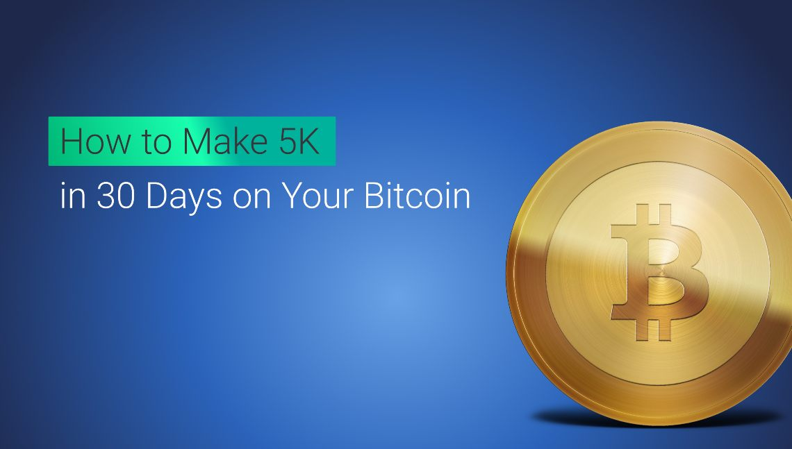 How to make profits in 30 Days on Your Bitcoin