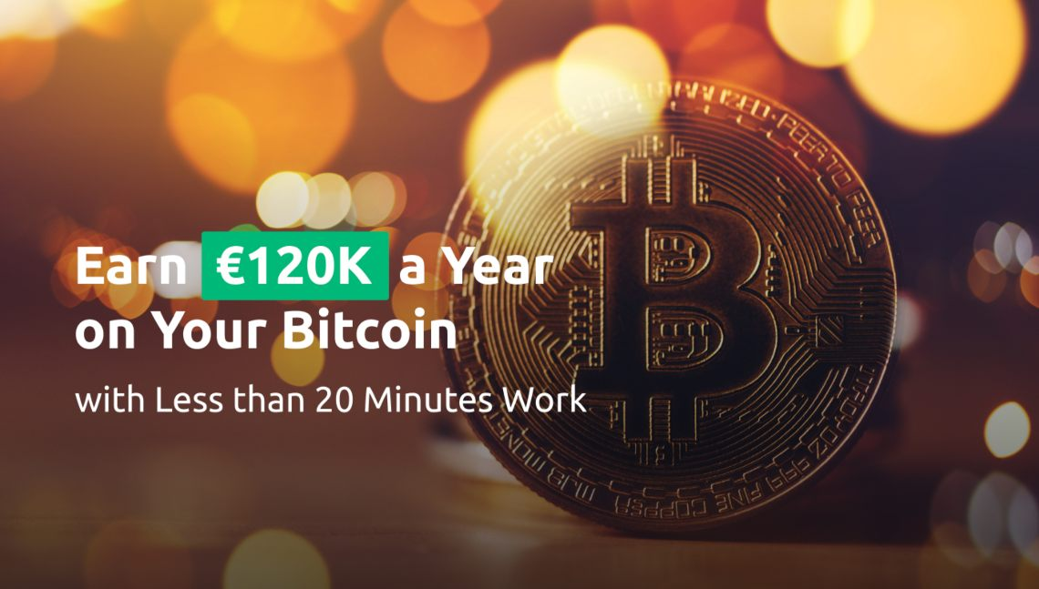 Earn €120K a Year on Your Bitcoin and Euros