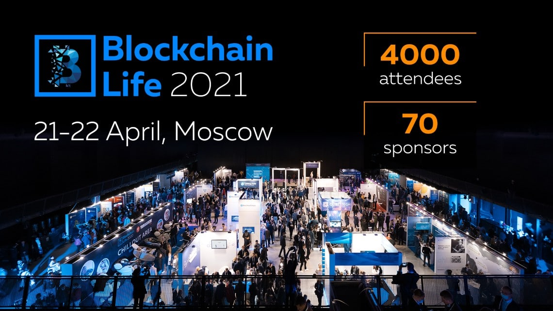 Forum Blockchain Life 2021: April 21-22, Moscow, Music Media Dome