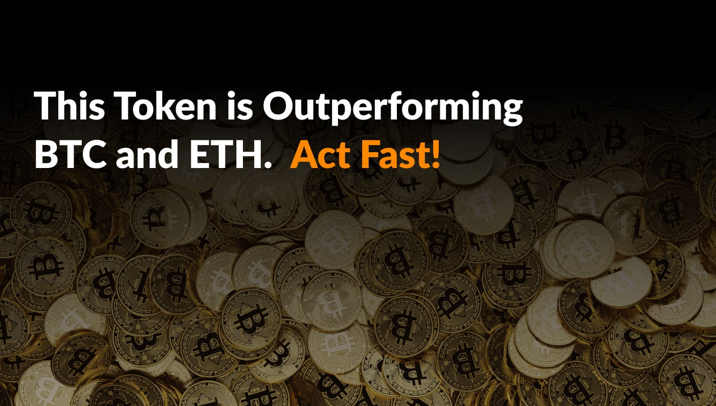 This Token is Outperforming BTC and ETH. Act Fast!