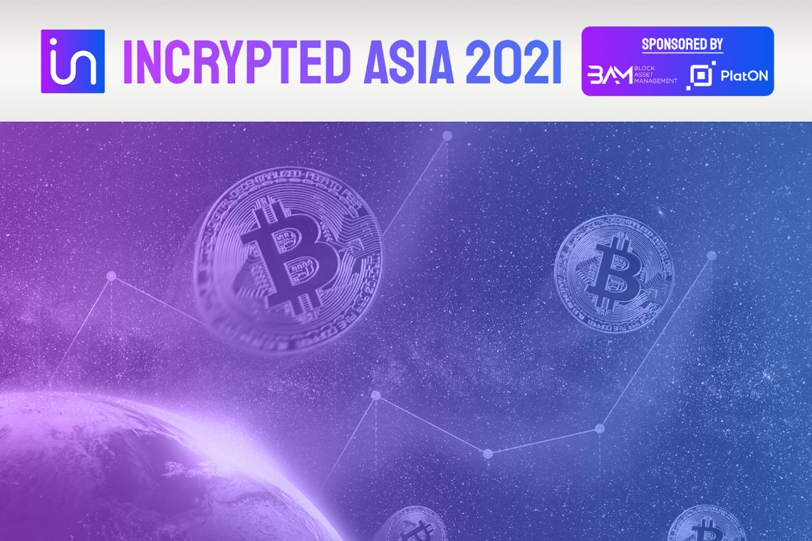 Incrypted Asia 2021: 500 attendees for the virtual event